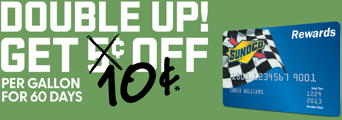 Double up! Get 10 cents off per gallon for 60 days