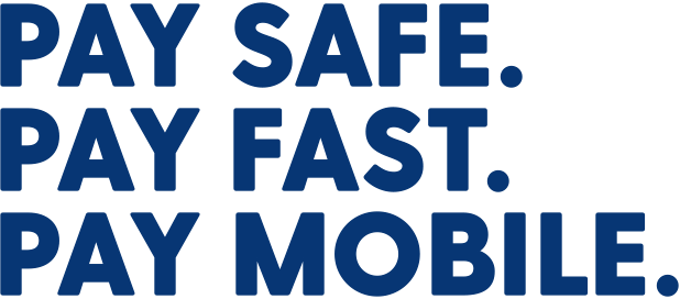 Pay Safe. Pay Fast. Pay Mobile.